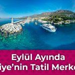 Eylül Ayında Türkiye'nin Tatil Merkezleri - OG