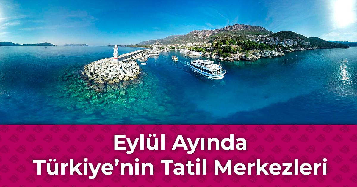 Eylül Ayında Türkiye'nin Tatil Merkezleri - Kaş